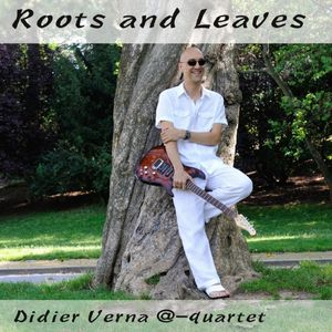 DIDIER VERNA : «  Roots and leaves »