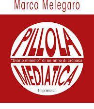 A sin, Marco Melegaro e a destra la copertina dell'e-book Pillola mediatica
