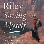 Rescuing Riley, Saving Myself: A Man and His Dog's Struggle to Find Salvation: Amazon.fr: Zachary Anderegg, Pete Nelson: Livres anglais et étrangers