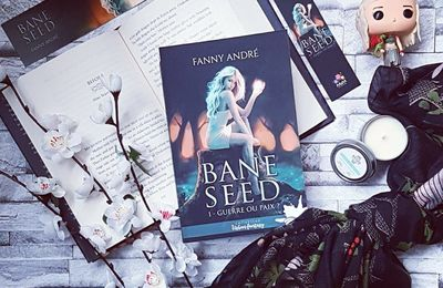 Bane Seed, tome 1 : Guerre ou paix ? - Fanny André