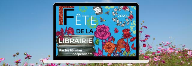 La Fête de la Librairie par les libraires indépendants : Samedi 24 avril 2021