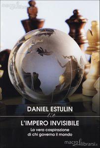 Daniel Estulin: L'impero Invisibile