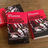 """"""" UNE JUSTICE POLITIQUE """" : LE RÉQUISITOIRE BRILLANT DE RÉGIS DE CASTELNAU - Ça n'empêche pas Nicolas"""
