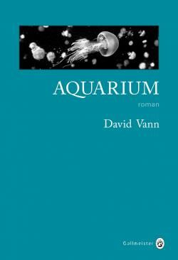 """Aquarium"", David Vann"