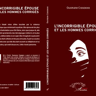 """Parution du roman """"L'Incorrigible Epouse et les Hommes Corrigés"""" de Ousmane Cissokho"""