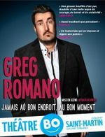 Jamais au bon endroit, au bon moment – Greg Romano