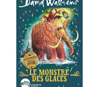 Le monstre des glaces / David Walliams - Albin Michel Jeunesse