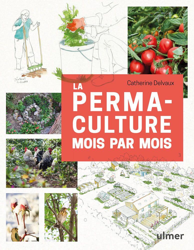 la permaculture mois par mois catherine Delvaux