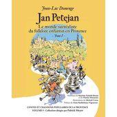 Jan Petejan - Tome 1 - Le monde surréaliste du folklore enfantin en Provence - Jean-Luc Domenge - broché - Achat Livre | fnac