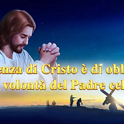 La parola dello Spirito Santo - L'essenza di Cristo è di obbedire alla volontà del Padre celeste