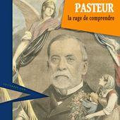 Louis Pasteur, la rage de comprendre : expostion itinérante à imprimer - bienvenue chez C A R I C A D O C