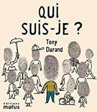 Qui suis-je ?, Tony Durand, éditions Motus, 2021