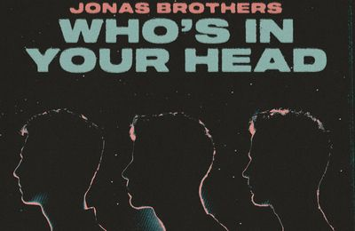 Les Jonas Brothers dévoilent « Who's In Your Head » !