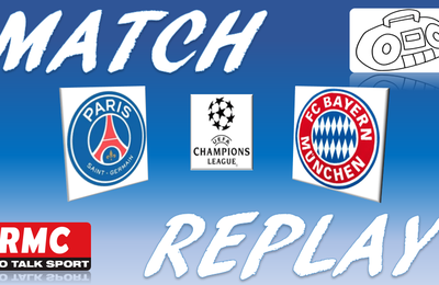 La Chaine - Match replay de PSG vs Bayern (Finale Champion's League)
