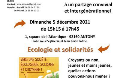 """SERIC 2021 : 5 décembre, 92160, Antony, """"Ecologies et solidarités : Croyants ou non, jeunes et moins jeunes, quelles actions pouvons-nous mener ? Notre espérance relèvera les défis"""", Partage convivial intergénérationnel"""