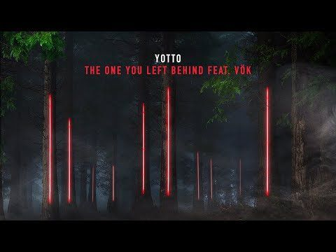 Yotto feat Vök - The One You Left Behind