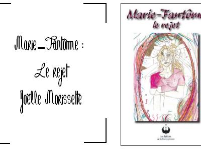 Marie-Fantôme : Le rejet - Joëlle Morissette