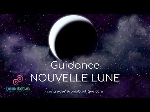 Guidance nouvelle lune 13 mars 2021