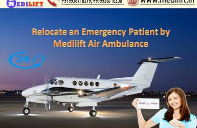 Medilift Air Ambulance Service in Delhi-The Best Solution to Relocate