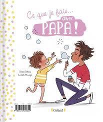 Ce que je fais...avec maman ! / avec papa !, Amélie Antoine, Isabelle Maroger, Gründ, 2020