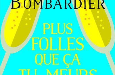 """""""Plus folles que ça tu meurs"""" de Denise Bombardier"""
