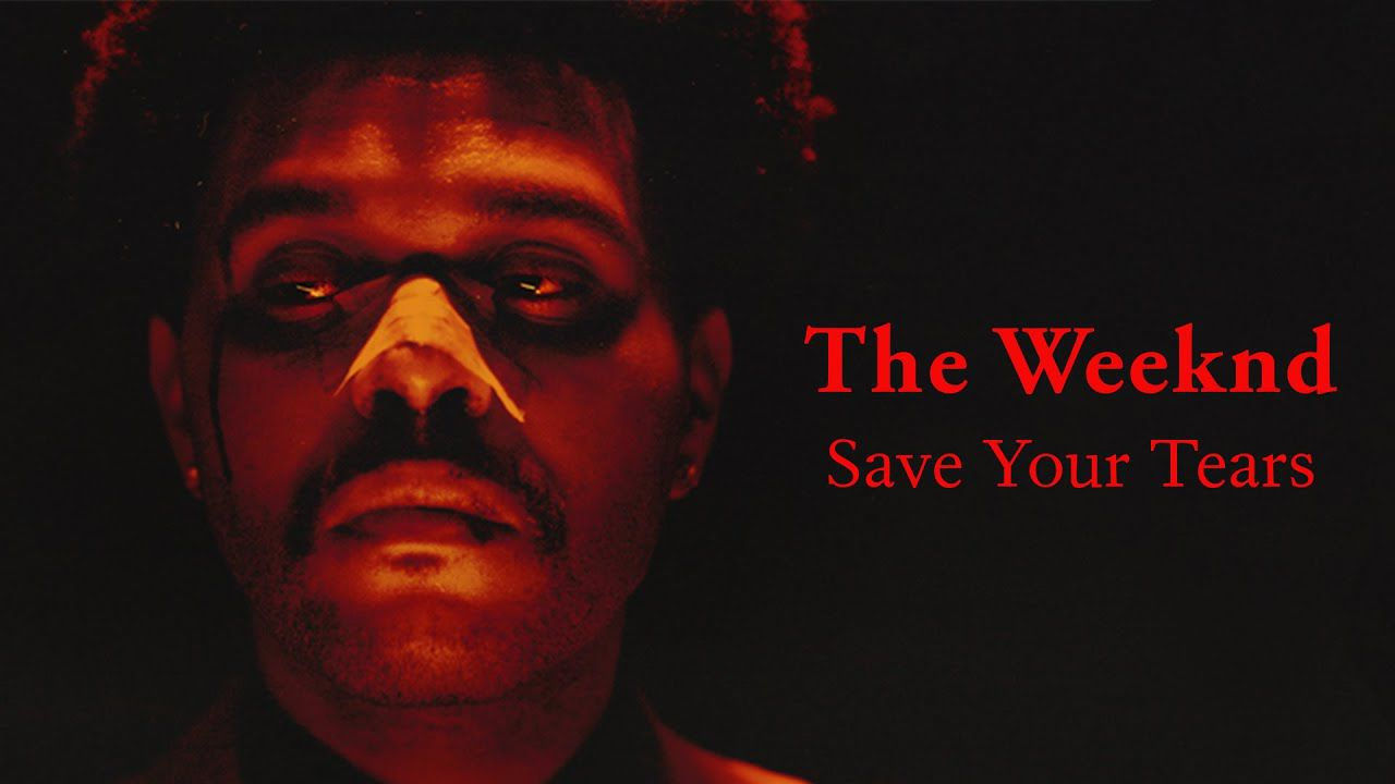 Chanson Du Jour: Save Your Tears The Weeknd