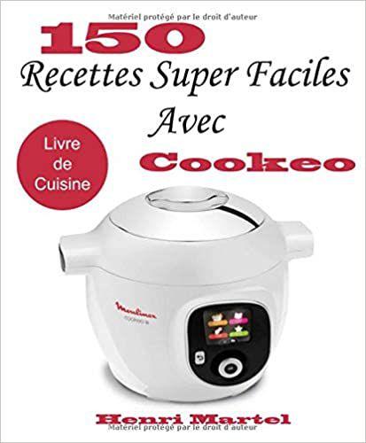 150 recettes super faciles au cookeo :le livre