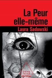 LA PEUR ELLE-MEME de Laura Sadowski