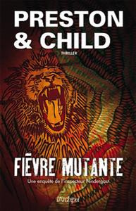 PRESTON & CHILD – FIÈVRE MUTANTE ( FEVER DREAM)