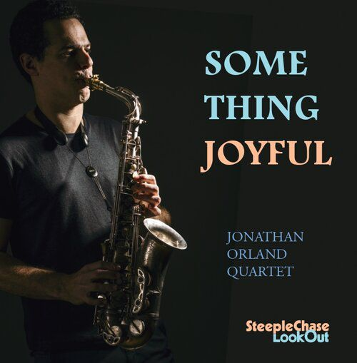 Jonathan Orland Quartet     ​​​​​​​Something Joyful