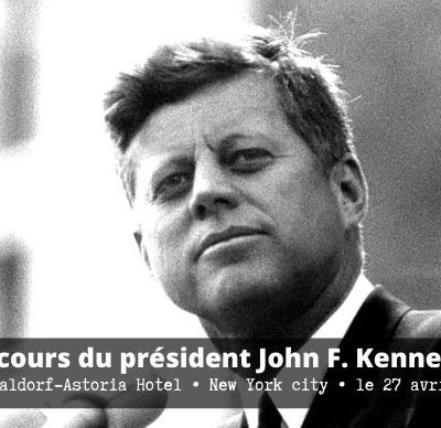 [VOSTFR] Discours de John F. Kennedy au Waldorf-Astoria Hotel, New York City, le 27 avril 1961