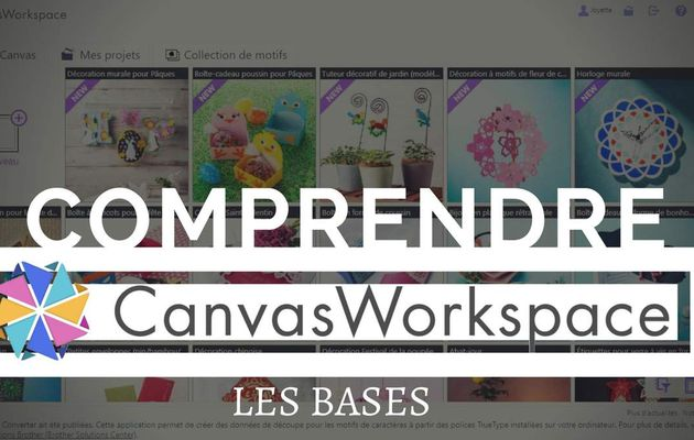 {Scan N Cut} Canvas Workspace, les bases...