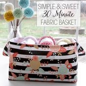 Simple and Sweet 30 Minute Fabric Basket -