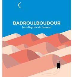 Badroulboudour de Jean- Baptiste de Froment