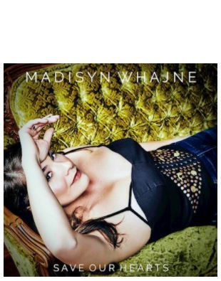 💿 Madisyn Whajne  • Save Our Hearts