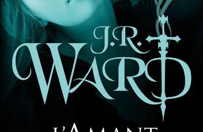 La confrerie de la dague noire, tome7 : l'amant Vengeur - J.R. Ward
