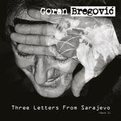 Goran Bregovic, nouvel album Three Letters from Sarajevo / CHANSON MUSIQUE / ACTUALITE - BIEN LE BONJOUR D'ANDRE