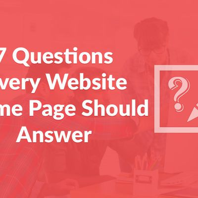 7 Questions Every Website Home Page Should Answer