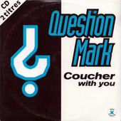 Question Mark - Coucher With You (Extended Mix) (Eurodance 1995)