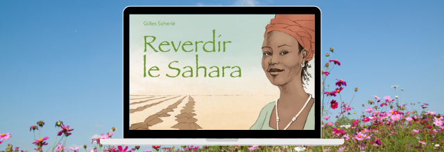 Reverdir le Sahara - Gilles Scherlé