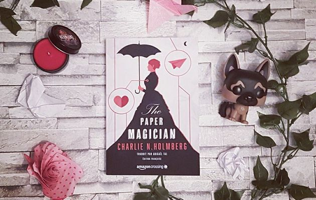 The Paper Magician, tome 1 - Charlie N. Holmberg