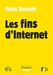 Les fins d'internet. Boris Beaude. Editions FYP. 2014