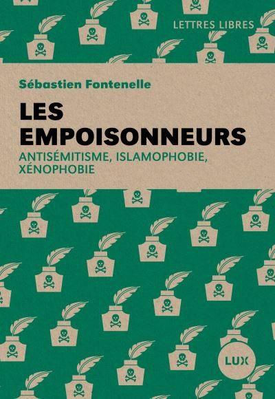 Les empoisonneurs, antisémitisme, islamophobie, xénophobie, à propos d'un livre de Sébastien Fontenelle