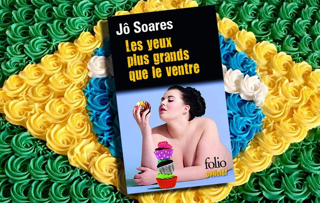 JÔ SOARES - LES YEUX PLUS GRANDS QUE LE VENTRE (AS ESGANADAS, 2011)