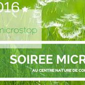 Soirée Microstop au Centre Nature - Le Blog de l'Association du Centre Nature de Colombes