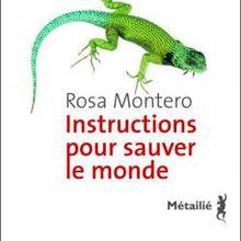 """Une fable philosophique : """"Instructions pour sauver le monde"""" de Rosa Montero..."""