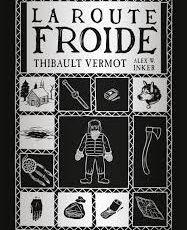La Route froide de Thibault Vermot et Alex W. Inker