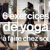 VIDEO. Six exercices simples de yoga à faire chez soi