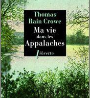 Ma vie dans les Appalaches - Thomas Rain Crowe