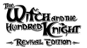 The Witch and the Hundred Knight Revival Edition #PS4 !